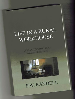Book cover: Life in a Rural Workhouse: Wincanton Workhouse, Somerset 1834-1900