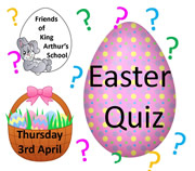 Friends of King Arthur's School Quiz – 3rd April