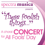 Spectra Musica presents a concert for April Fools' Day