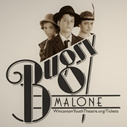 Wincanton Youth Theatre presents Bugsy Malone